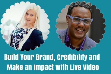 Build Your Brand, Credibility and Impact with Live Streaming