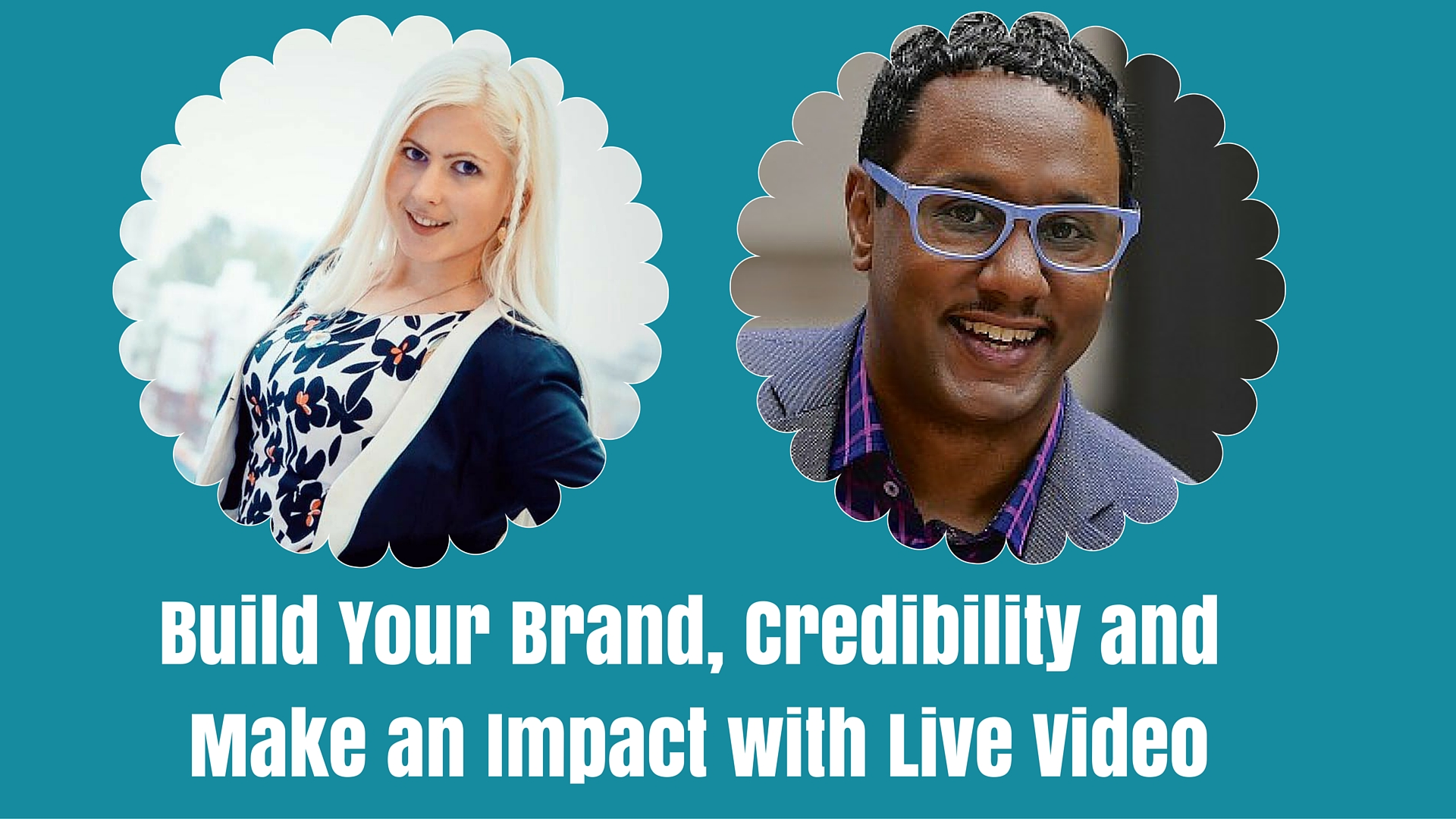 Build Your Brand, Credibility and Make an Impact with Live Video